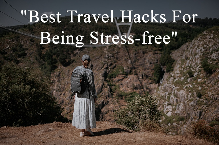 Best travel hacks for being stress-free